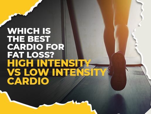 Which is the Best Cardio for Fat Loss? High Intensity vs Low Intensity Cardio