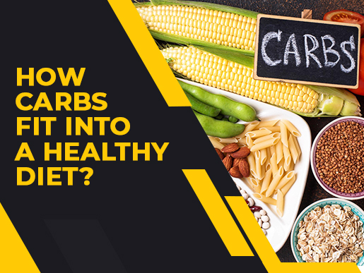 How carbs fit into a healthy diet?