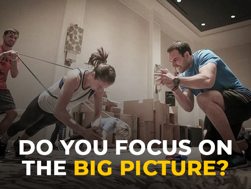 Do You Focus On The Big Picture