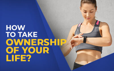 How to take ownership of your life?