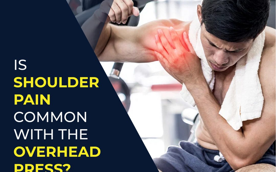 Is shoulder pain common with the Overhead Press?