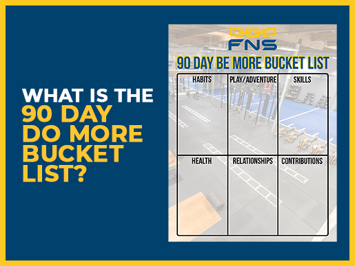 What is the 90 Day Do More Bucket list?