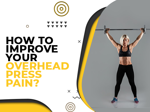 How to improve your overhead press pain?