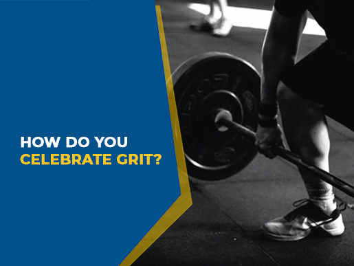 How do you celebrate grit?