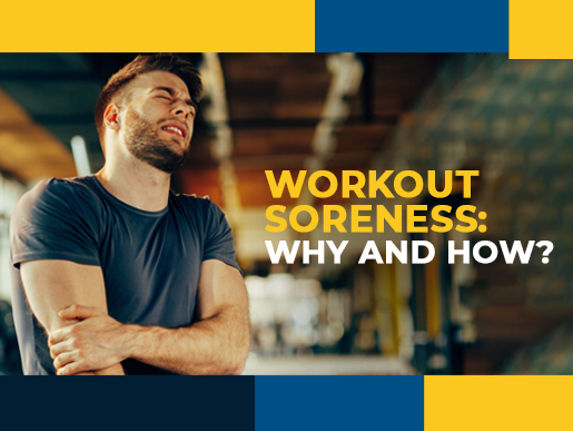 Workout soreness: why and how?