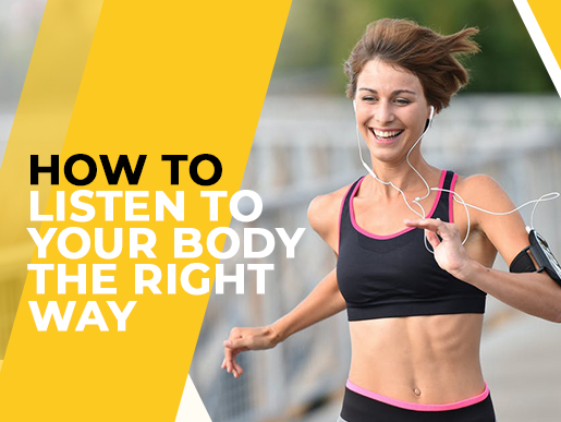 How to listen to your body the right way