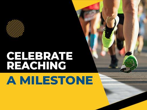 Celebrate reaching a milestone