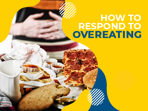 How to respond to overeating