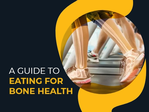 A guide to eating for bone health