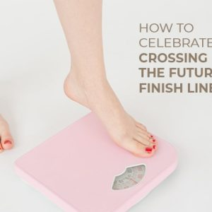 How to celebrate crossing the future finish line