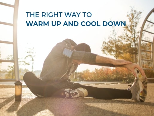 The right way to warm up and cool down