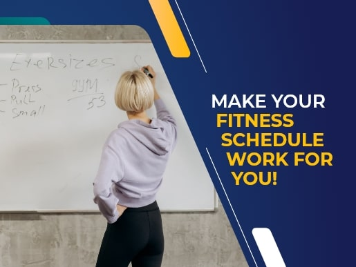 Make your fitness schedule work for you!
