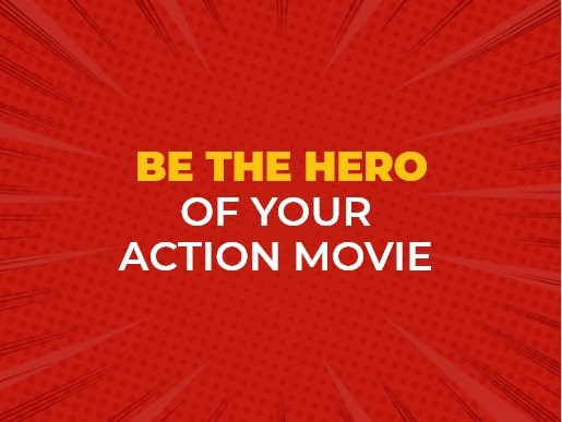 Be the Hero of Your Action Movie